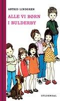 Alle vi børn i Bulderby - Astrid Lindgren