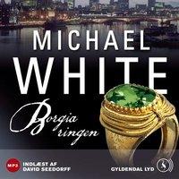 Borgiaringen - Michael White