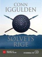 Sølvets rige: Djengis Khan - Historiens største erobrer - Bind 4 - Conn Iggulden