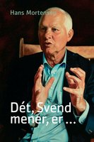 Dét, Svend mener er... - Svend Auken,Hans Mortensen