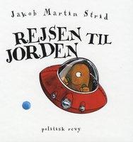 Rejsen til jorden - Jakob Martin Strid