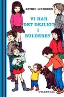 Vi har det dejligt i Bulderby - Astrid Lindgren