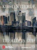 Tilfældets gud - Kirsten Thorup
