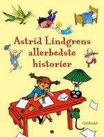 Astrid Lindgrens allerbedste historier - Astrid Lindgren