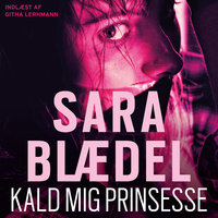 Kald mig prinsesse - Sara Blædel