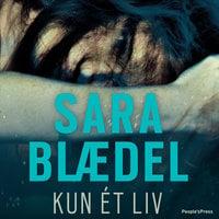 Kun et liv - Sara Blædel