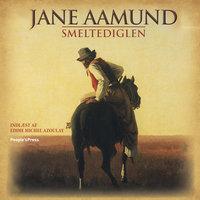Smeltediglen - Jane Aamund