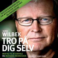Tro på dig selv - Ulrik Wilbek