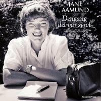 Dengang det var sjovt - Jane Aamund
