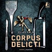 Corpus Delicti - Elias Palm