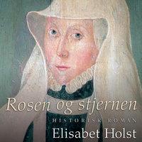 Rosen og stjernen - Elisabet Holst