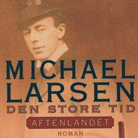 Den store tid - Aftenlandet - Michael Larsen