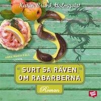 Surt sa räven om rabarberna - Karin Brunk Holmqvist