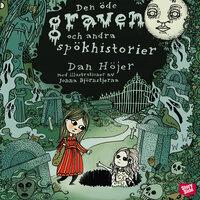 Den öde graven och andra spökhistorier - Dan Höjer