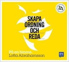 Skapa ordning och reda : På en timme - Lotta Abrahamsson