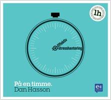 Effektiv stresshantering : På en timme - Dan Hasson
