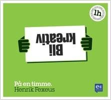 Bli kreativ : På en timme - Henrik Fexeus