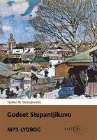 Godset Stepantjikovo - Fjodor M. Dostojevskij