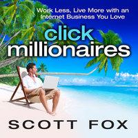 Click Millionaires - Scott Fox