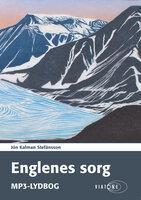 Englenes sorg - Jón Kalman Stefásson,Jón Kalman Stefánsson