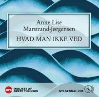 Hvad man ikke ved - Anne Lise Marstrand-Jørgensen