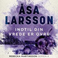 Indtil din vrede er ovre - Åsa Larsson