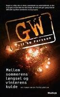 Mellem sommerens længsel og vinterens kulde - Leif G.W. Persson