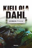 Kvinden i plastic - Kjell Ola Dahl