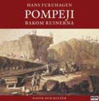 Pompeji bakom ruinerna - Hans Furuhagen