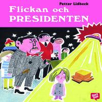 Flickan och presidenten - Petter Lidbeck