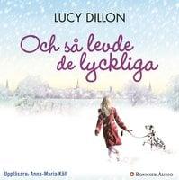 Och så levde de lyckliga - Lucy Dillon