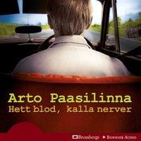 Hett blod, kalla nerver - Arto Paasilinna