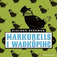 Markurells i Wadköping - Hjalmar Bergman
