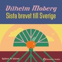 Sista brevet till Sverige - Vilhelm Moberg