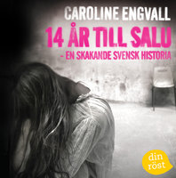 Fjorton år till salu: En sann svensk historia - Caroline Engvall