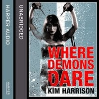 Where Demons Dare - Kim Harrison