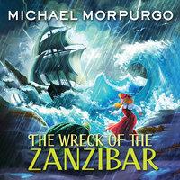 The Wreck of the Zanzibar - Michael Morpurgo