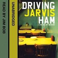 Driving Jarvis Ham - Jim Bob