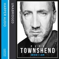 Pete Townshend: Who I Am - Pete Townshend