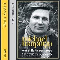 Michael Morpurgo - Maggie Fergusson