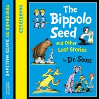 The Bippolo Seed and Other Lost Stories - Dr. Seuss