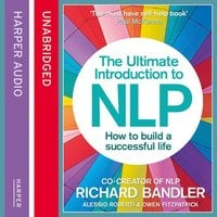 The Ultimate Introduction to NLP: How to build a successful life - Owen Fitzpatrick,Richard Bandler,Alessio Roberti