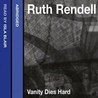 Vanity Dies Hard - Ruth Rendell