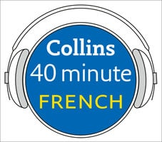 French in 40 Minutes - Collins Dictionaries