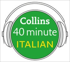 Italian in 40 Minutes - Collins Dictionaries