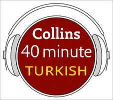 Turkish in 40 Minutes - Collins Dictionaries