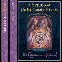 Book the Ninth – The Carnivorous Carnival - Lemony Snicket