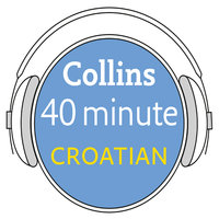 Croatian in 40 Minutes - Collins Dictionaries