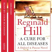A Cure for All Diseases - Reginald Hill
