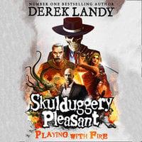 Playing With Fire - Derek Landy